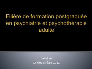 Filière de formation  postgraduée en psychiatrie et psychothérapie adulte