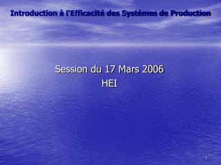 Introduction à l'Efficacité des Systèmes de Production