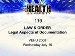LAW  ORDER Legal Aspects of Documentation