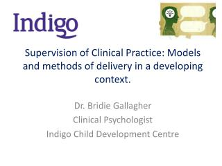 Supervision of Clinical Practice: Models and methods of delivery in a developing context.