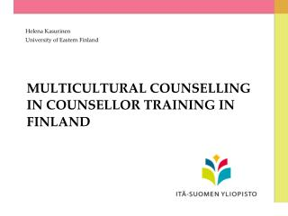 MULTICULTURAL COUNSELLING IN COUNSELLOR TRAINING IN FINLAND