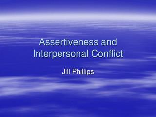 Assertiveness and Interpersonal Conflict