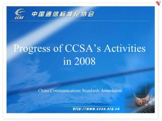 Progress of CCSA's Activities in 2008