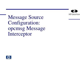 Message Source Configuration: opcmsg Message Interceptor