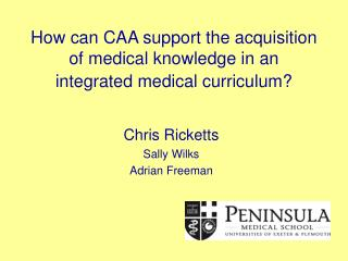 How can CAA support the acquisition of medical knowledge in an integrated medical curriculum?