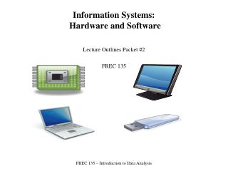 Information Systems:  Hardware and Software