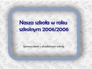 Nasza szkoła w roku szkolnym 2006/2006