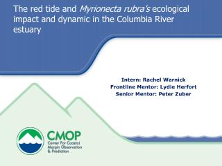 The red tide and  Myrionecta rubra's  ecological impact and dynamic in the Columbia River estuary