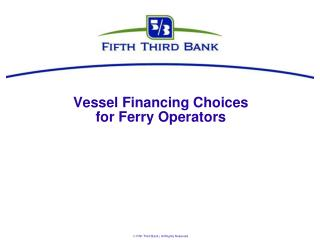 Vessel Financing Choices for Ferry Operators