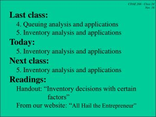 CDAE 266 - Class 24 Nov. 16  Last class:     4. Queuing analysis and applications