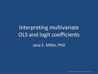 Interpreting multivariate  OLS and logit coefficients