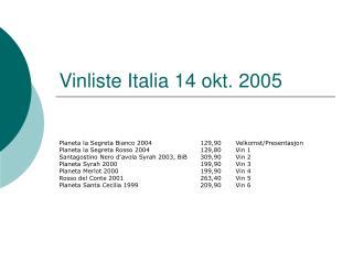 Vinliste Italia 14 okt. 2005