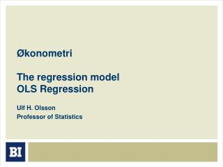 Økonometri The regression model OLS Regression