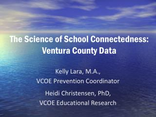 The Science of School Connectedness: Ventura County Data