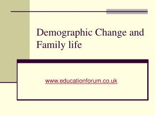 Demographic Change and Family life