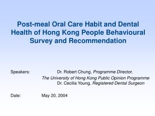 Post-meal Oral Care Habit and Dental Health of Hong Kong People Behavioural Survey and Recommendation