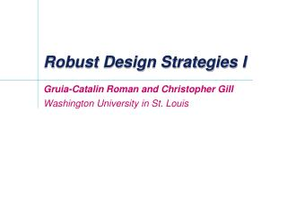 Robust Design Strategies I