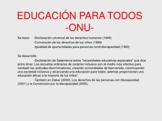 EDUCACIÓN PARA TODOS -ONU-