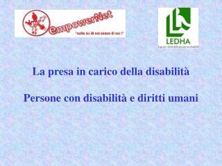La presa in carico della disabilità  Persone con disabilità e diritti umani