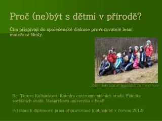 Zdroj fotografiií: lesniklub.tisnovsko.eu