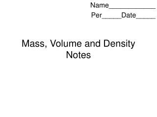 Mass, Volume and Density Notes