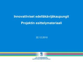 Innovatiiviset edelläkävijäkaupungit  Projektin esittelymateriaali
