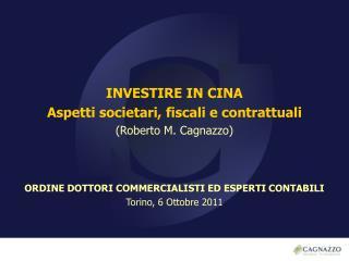 INVESTIRE IN CINA Aspetti societari, fiscali e contrattuali (Roberto M. Cagnazzo)
