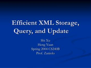 Efficient XML Storage, Query, and Update