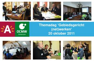 Themadag 'Gebiedsgericht (net)werken' 20 oktober 2011