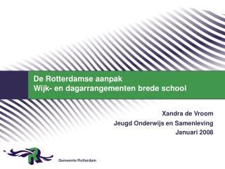 De Rotterdamse aanpak   Wijk- en dagarrangementen brede school