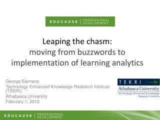 Leaping the chasm:  moving  from buzzwords to implementation of learning analytics
