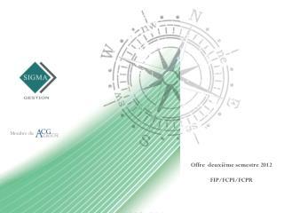 Offre   deuxième semestre  2012 FIP/FCPI/FCPR
