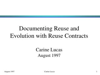 Documenting Reuse and Evolution with Reuse Contracts Carine Lucas August 1997
