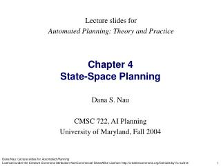 Dana S. Nau CMSC 722, AI Planning University of Maryland, Fall 2004