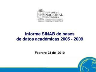 Informe SINAB de bases  de datos académicas 2005 - 2009