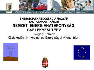 Jelenleg az energiapolitikában kezelendő fő kihívások