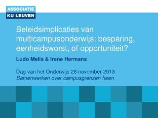 Beleidsimplicaties van multicampusonderwijs: besparing, eenheidsworst, of opportuniteit?