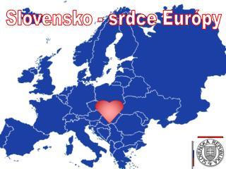 Slovensko - srdce Európy