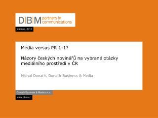 Média versus PR 1:1? Názory českých novinářů na vybrané otázky mediálního prostředí v ČR