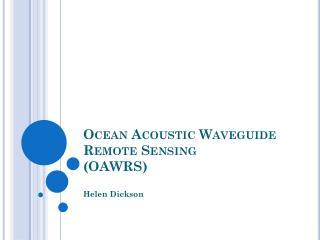 Ocean Acoustic Waveguide Remote Sensing (OAWRS)