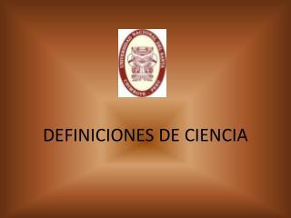 DEFINICIONES DE CIENCIA