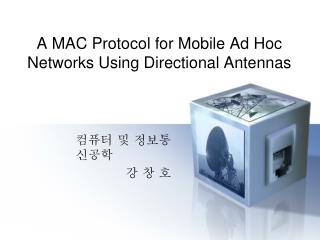 A MAC Protocol for Mobile Ad Hoc Networks Using Directional Antennas