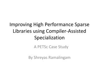Improving High Performance Sparse Libraries using Compiler-Assisted Specialization