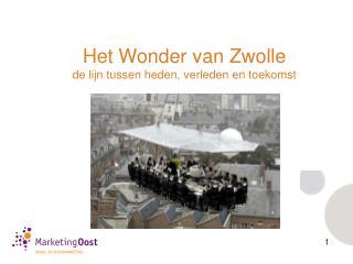 Het Wonder van Zwolle de  lijn tussen heden , verleden en toekomst