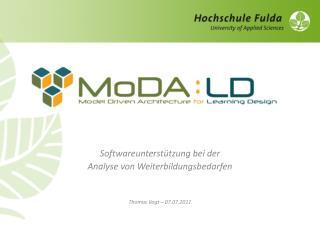 Softwareunterstützung bei der  Analyse von Weiterbildungsbedarfen Thomas Vogt – 07.07.2011