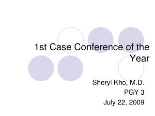 1st Case Conference of the Year