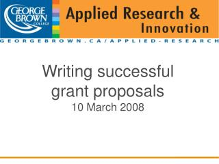 Writing successful grant proposals 10 March 2008