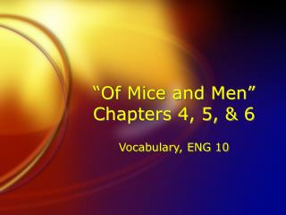 �Of Mice and Men� Chapters 4, 5, & 6
