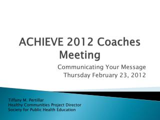 ACHIEVE 2012 Coaches Meeting