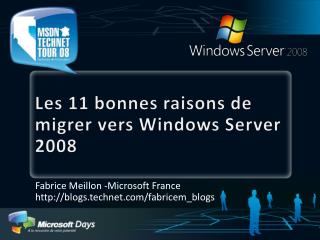 Les 11 bonnes raisons de migrer vers Windows Server 2008